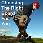 Choosing the right mountainboard