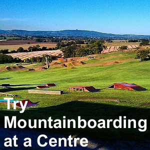 Try mountainboarding at a Centre